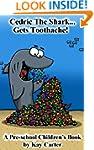 Cedric The Shark Get's Toothache!: Pr...