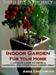 Indoor Garden For Your Home: A No-Flu...