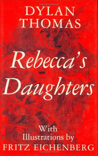 Rebecca's Daughters, Dylan Thomas