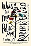 Woes of the True Policeman (1250037824) by Bolaño, Roberto