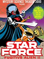 Mystery Science Theater 3000: Star Force Fugitive Alien II