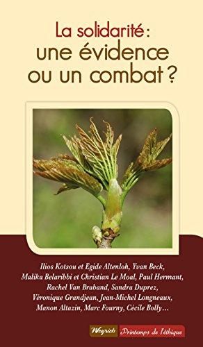Collectif - Solidarité : une évidence ou un combat (Le printemps de l'éthique t. 7) (French Edition)