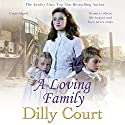 A Loving Family Hörbuch von Dilly Court Gesprochen von: Penelope Freeman