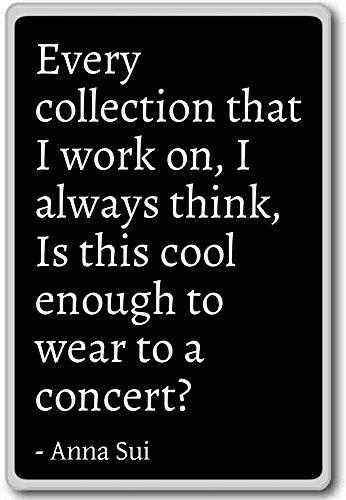 every-collection-that-i-work-on-i-always-think-i-anna-sui-fridge-magnet-black-kuhlschrankmagnet