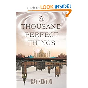 A Thousand Perfect Things by Kay Kenyon