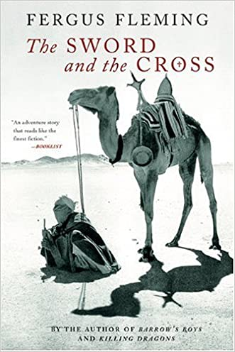 The Sword and the Cross: Two Men and an Empire of Sand