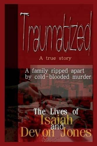 Traumatized - The Lives of Isaiah Jones and Devon Jones