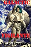 img - for Galactic Vigilante (Vigilante Series) (Volume 3) book / textbook / text book