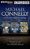Michael Connelly The Harry Bosch Novels: The Black Echo, the Black Ice, the Concrete Blonde