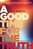 img - for A Good Time for the Truth: Race in Minnesota book / textbook / text book