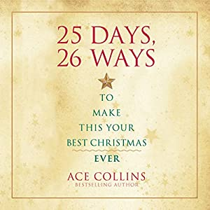 25 Days, 26 Ways to Make This Your Best Christmas Ever Audiobook