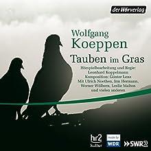 Tauben im Gras Hörspiel von Wolfgang Koeppen Gesprochen von: Ulrich Noethen, Felix von Manteuffel, Leslie Malton