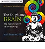 img - for By Rick Hanson The Enlightened Brain: The Neuroscience of Awakening [Audio CD] book / textbook / text book