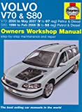 Volvo V70 and S80 Petrol and Diesel Service and Repair Manual: 1998 to 2007 (Service & repair manuals)