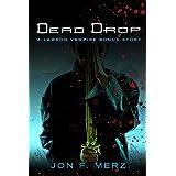 Dead Drop: A Lawson Vampire Bonus Story ~ Jon F. Merz
