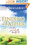 Finding the Father: See Him for Who H...