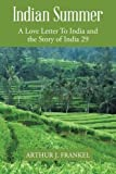 img - for Indian Summer: A Love Letter To India and the Story of India 29 by Frankel, Arthur J. (2014) Paperback book / textbook / text book