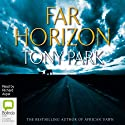 Far Horizon Audiobook by Tony Park Narrated by Richard Aspel