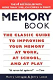 The Memory Book: The Classic Guide to Improving Your Memory at Work, at School, and at Play (0345410025) by Harry Lorayne