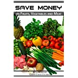 Extreme Couponing: Save Money on Fruits, Vegetables and Meat (How to Save Money on Groceries Book 5) ~ Sarah Holmes