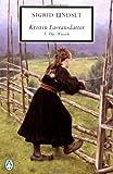 Kristin Lavransdatter, I: The Wreath: 1 (Kristin Lavransdatter (Penguin)) Sigrid Undset