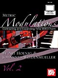 Metric Modulations: Contracting and Expanding Time Within Form (English Edition)