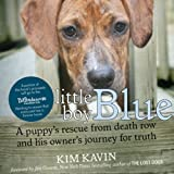 img - for Little Boy Blue: A Puppy's Rescue from Death Row and His Owner's Journey for Truth book / textbook / text book