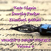 Women's Short Stories: Volume 4 | [Kate Chopin, Dorothy Parker, Elizabeth Gaskell]