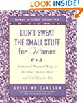 Don't Sweat the Small Stuff for Women...