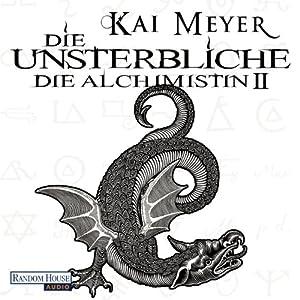 Die Unsterbliche (Die Alchimistin 2) Audiobook