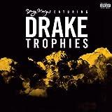 Trophies [feat. Drake] [Explicit]