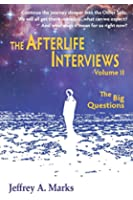 The Afterlife Interviews: The Big Questions