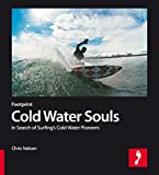 img - for Cold Water Souls: In Search Of Surfings Cold Water Pioneers (Footprint) book / textbook / text book