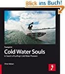 Cold Water Souls: In Search of Surfin...