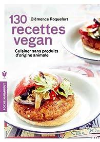 130 recettes vegan cuisiner sans produits d 39 origine animale babelio - Cuisiner sans graisse recettes ...