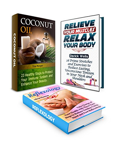 Coconut Oil Box Set: 23 Healthy Steps to Protect Your Immune System and 28 Tips to Relieve Your Muscles Plus  Easy Steps to Reduce Tension Using Hand and ... immune system boosters, coconut oil books) PDF
