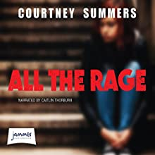 All the Rage Audiobook by Courtney Summers Narrated by Caitlin Thorburn