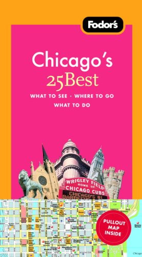 Fodor's Chicago's 25 Best, 6th Edition (Full-color Travel Guide)