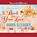 Back to Your Love Audiobook by Kianna Alexander Narrated by Shari Peele
