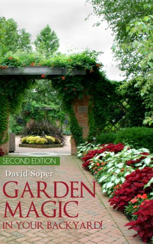 Garden Magic in Your Backyard by David Soper