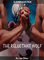 The Reluctant Wolf (The Cloverleah Pack Series Book 1)