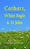 Cathars, White Eagle and St John: Articles and Talks