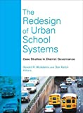 The Redesign of Urban School Systems: Case Studies in District Governance
