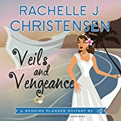 Veils and Vengeance: A Wedding Planner Mystery, Book 2 | Rachelle J. Christensen