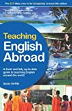 Teaching English Abroad: A Fresh and Fully Up-to-Date Guide to Teaching English Around the World