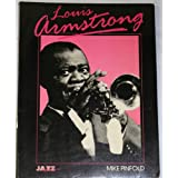 Louis Armstrong (Jazz life & times) ~ Mike Pinfold