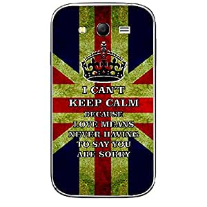 Skin4gadgets I CAN'T KEEP CALM BECAUSE Love Means Never Having To Say You're Sorry - Colour - UK Flag Phone Skin for SAMSUNG GALAXY GRAND NEO ( GT-I9060I )