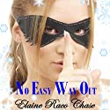 No Easy Way Out (       UNABRIDGED) by Elaine Raco Chase Narrated by Katie McAble