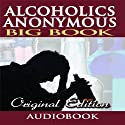 Alcoholics Anonymous - Big Book - Original Edition (       UNABRIDGED) by  BN Publishing Narrated by Jason McCoy