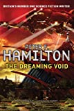 The Dreaming Void: The Void trilogy: Book One (Void Trilogy 1) by Hamilton. Peter F. ( 2012 ) Paperback Hamilton. Peter F.